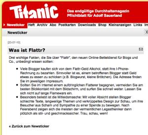 Das Magazin Titanic warnt eindringlich vor Flattr und auch Schweiz-Blog.ch hat mit Flattr schlechte Erfahrungen gemacht