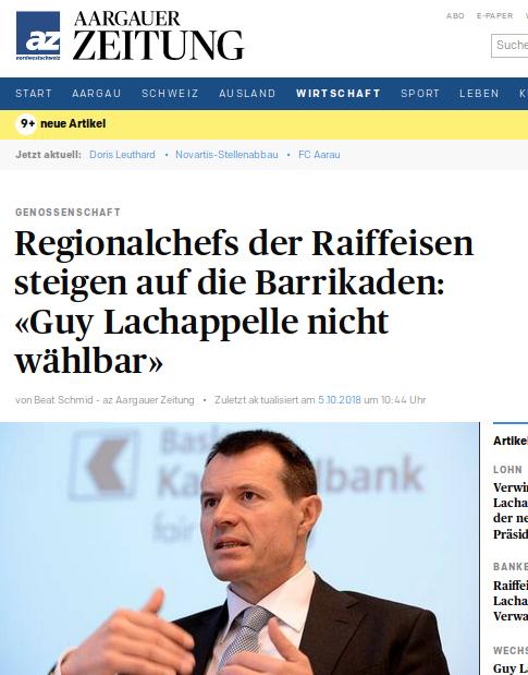 Mehrere Regionalpublikationen wie die Aargauer Zeitung berichten davon, daß die Basis der Raiffeisenbanken gegen den Wunsch der alte Garde der Zentrale in St. Gallen Sturm läuft gegen Guy Lachappelle als neuen Präsidenten der Raiffeisen.