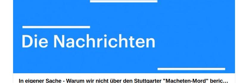 """Der Link zur Stellungnahme """"In eigener Sache"""" zur Nicht-Berichterstattung des Deutschlandfunks im Falle des Machentenmords von Stuttgart funktioniert nicht mehr"""